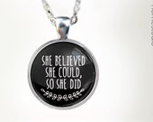 She Believed : Glass Dome Necklace, Pendant or Keychain Key Ring. Gift Present metal round art photo jewelry by HomeStudio