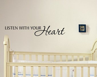 Vinyl wall decal Listen with your heart wall decor D78