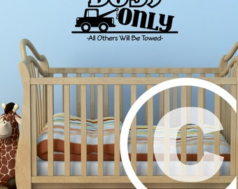 Vinyl wall decal Boys only -All others will be towed- wall decor B100