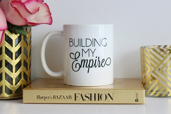 Building My Empire / black and gold coffee mug - inspirational mug - ceramic - gift - Girlboss - Blair Waldorf -