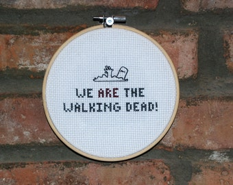 """Walking Dead Cross Stitch Television and Comic Quote- """"We are the Walking Dead"""""""