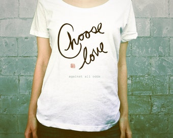 Choose Love // Ladies Womens Typographic Tee Shirt, Girls T-shirt, Scoop Neck, White, Red, Black, Quotes, Caligraphy, Asian Brush, Love