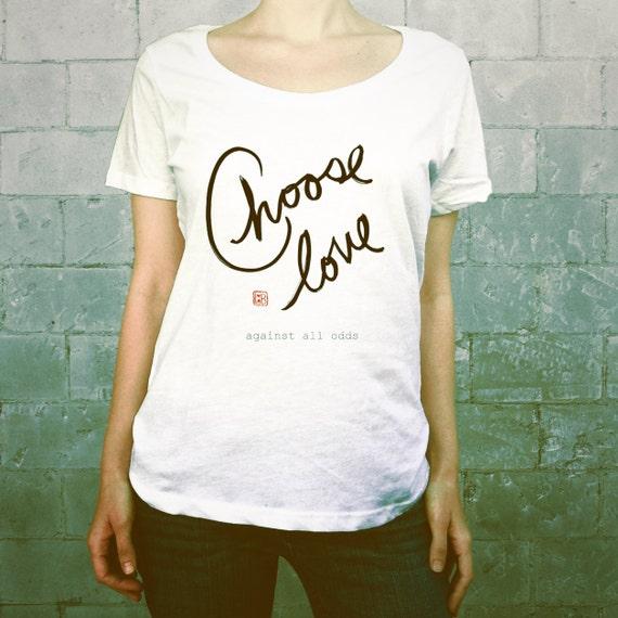 Choose Love // Ladies Womens Typographic Tee Shirt Girls