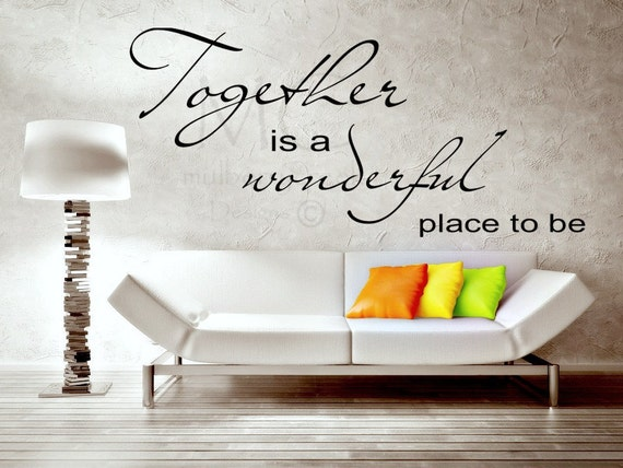 Master Bedroom Vinyl Decal Together Is A Wonderful Place To Be Vinyl Wall Quote