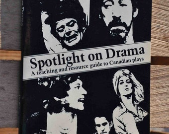 Book: Spotlight on Drama, a teaching and resource guide to Canadian plays, The Writers Development Trust 1981