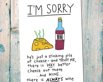 Break up Card/sympathy - there is ALWAYS wine! funny stinky cheese card for someone going through a breakup!