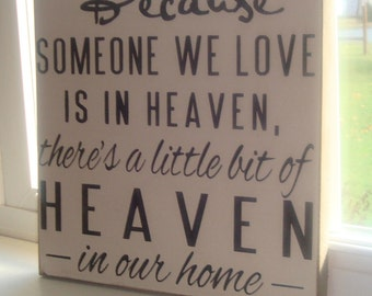 Wood sign. Because someone we love is in Heaven sign. custom sign.  hand painted sign.  Home decor. hand made primitive sign. Heaven sign.