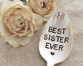 Best Sister Ever - Stamped Spoon - Gift for Sister, Valentines Day, Coffee Spoon, Cereal Spoon, Hand Stamped Gift