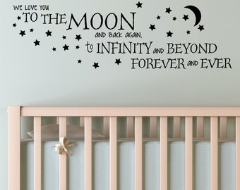 We Love You To The Moon And Back Again To Infinity And Beyond Forever And Ever Vinyl Wall Decal Sticker Decor