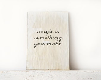 Vintage look Wall Decor, Poster, Sign - Magic is something you make