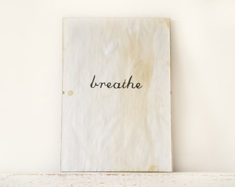 Wall Decor, Poster, Sign - Breathe
