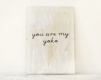 Wall Decor, Poster, Sign - you are my Yoko