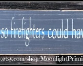 Police Signs, God Made Police So Firefighters Could Have Heroes Too, Police, Law Enforcement, Firefighters, Thin Blue Line, Wooden Signs,