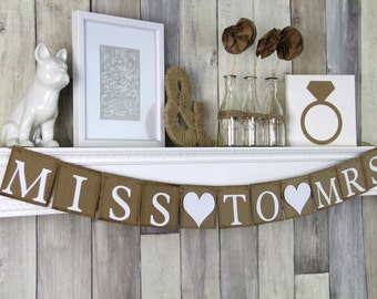 Miss to Mrs Bridal Shower Banner - Wedding Decoration - Rustic
