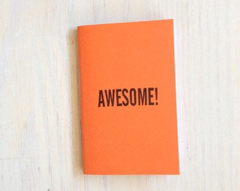 Small Notebook: Awesome, Favor, Orange, Men, Kids, Stocking Stuffer, Favor, Fun, Unique, For Her, For Him, Gift, Journal, Notebook, D224