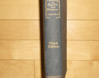 Vintage Book - Infant-Feeding In Its Relation To Health and Disease, Louis Fischer, M.D. Third Edition 1903, F.A. Davis Co, Doctor's Office