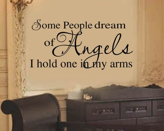 """Some people Dream of angels - Removable Wall Decal  Baby Girl Boy Nursery Vinyl 18""""H x 36""""W More sizes available"""