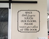 Since little fingers touch our floors please remove take your shoes off at the door wall decal entry way Wall Vinyl