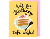 Cake Wasted Birthday Card
