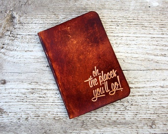 Leather Passport Cover Travel Gift, Oh! The Places You'll Go, Graduation Gift Travel Quote Passport Case, Dr Seuss Quote