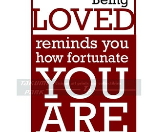 Being Loved Reminds You How Fortunate You Are Quote Print, Love Art Print, Word Art Print, Typographic Decor, Love Decor, Living Room Decor