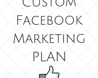 Custom FACEBOOK MARKETING Plan- Social Media Marketing Plans