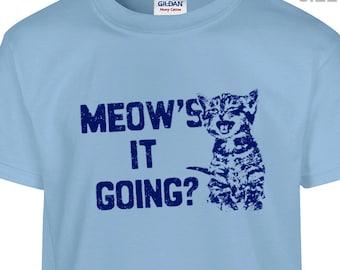 YOUTH / KIDS Cat T Shirt Funny Meows It Going T Shirt Kids Youth Childrens Kitten T Shirt