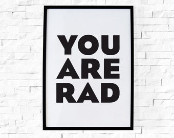 BUY 2 GET 1 FREE Typography Poster, Motivational Poster, Inspirational Poster, Black White Decor, Quote Print, Small Poster - You Are Rad