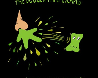 The Booger that Escaped