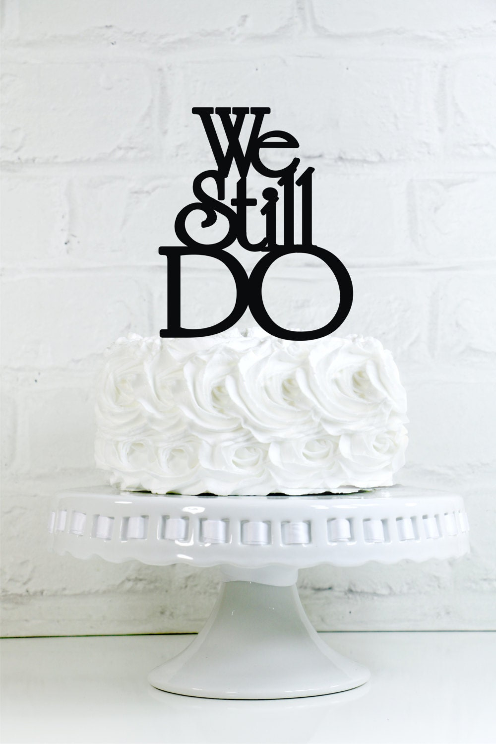 Years And We Still Do Cake Topper