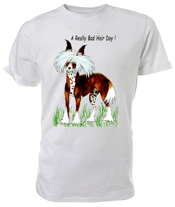 Bad Hair Day, Chinese Crested Dog T shirt. classic round neck short sleeved choice of sizes and colours