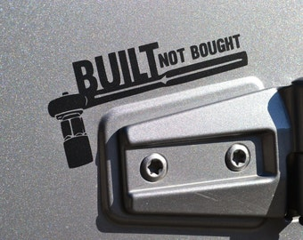 Built Not Bought Decal V2