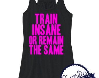 Train Insane Or Remain The Same Workout Tank ladies/womens racerback Tanktop