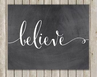8x10 Believe Printable Art, Believe Calligraphy Print, Typography Print, Typography Art, Chalkboard Poster, Wall Art Decor, Instant Download