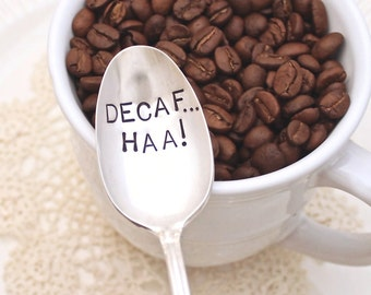 Decaf Ha - Coffee Spoon Stir Stick -  Vintage Silver Plated Silverware - Hand Stamped - Upcycled Gift