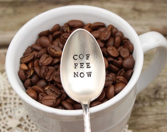 Coffee NOW Spoon Stir Stick - Coffee Lover - Vintage Silver Plated Silverware - Hand Stamped