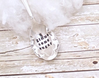 Gimme Some Sugar Spoon - Vintage Silver Plated Silverware - Hand Stamped  - Holiday Table