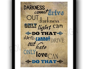 Martin Luther King, Jr. quote typography poster, Darkness cannot drive out darkness