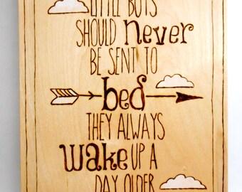 Little Boys Should Never be Sent to Bed Wood Burned Plaque