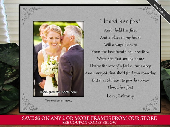 I Loved Her First Father of the Bride Wedding Gift For Dad