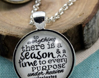 Ecclesiastes 3 1 To every thing there is a season, and a time to every purpose under the heaven: Faith Necklace, Hymn Drop Pendant