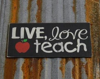 Live, love, teach - Handmade Wood Sign