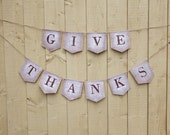 Thanksgiving decoration Give Thanks burlap bunting banner, rustic fall autumn