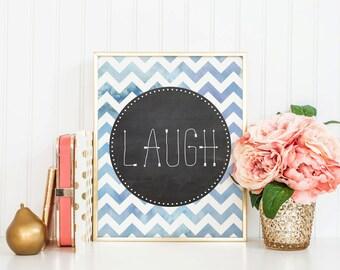 LAUGH - Instant Download - 8x10 - 11x14 - Printable art - Chevron - Watercolor - Blackboard  - Home Decor