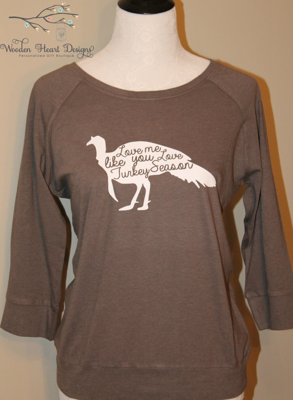 Love me like you love turkey season shirt t shirt turkey for Shirts made in turkey