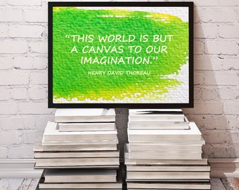 This World is But a Canvas to Our Imagination * Inspirational Watercolor Art, Quote, Typography, Wall Decor  * Printable, Instant Download!