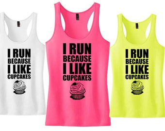 I run because I like cupcakes fitness tank top Ladies