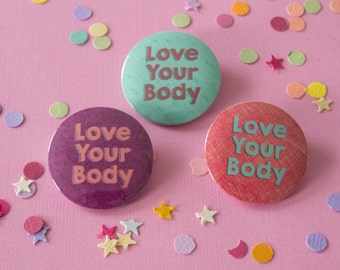 Love Your Body - Pinback Button - Magnet - Pocket Mirror