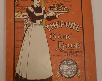 1908 Vintage THEPURE  Cook Book, Gesine Lemcke, Principal New York Cooking School Albany,  New York