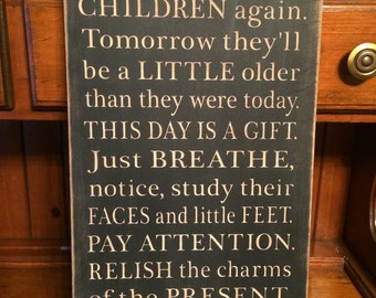 "Custom Carved Wooden Sign - ""You'll Never Have This Day With Your Children Again ..."""